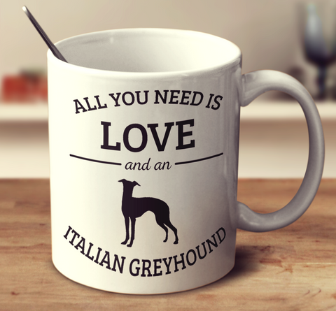 All You Need Is Love And An Italian Greyhound