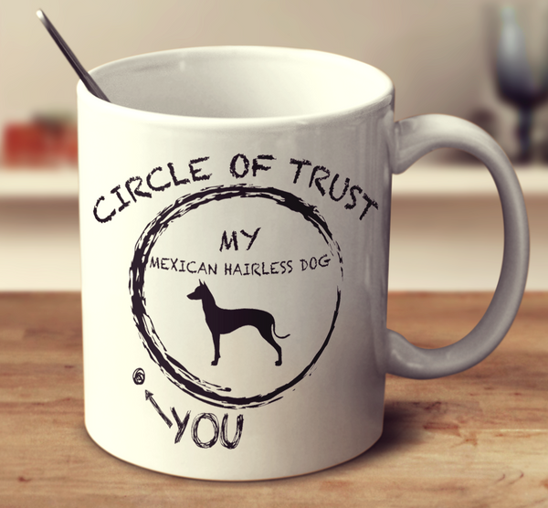 Circle Of Trust Mexican Hairless Dog