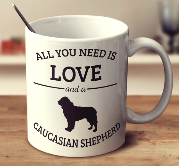 All You Need Is Love And A Caucasian Shepherd