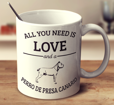 All You Need Is Love And A Perro De Presa Canario