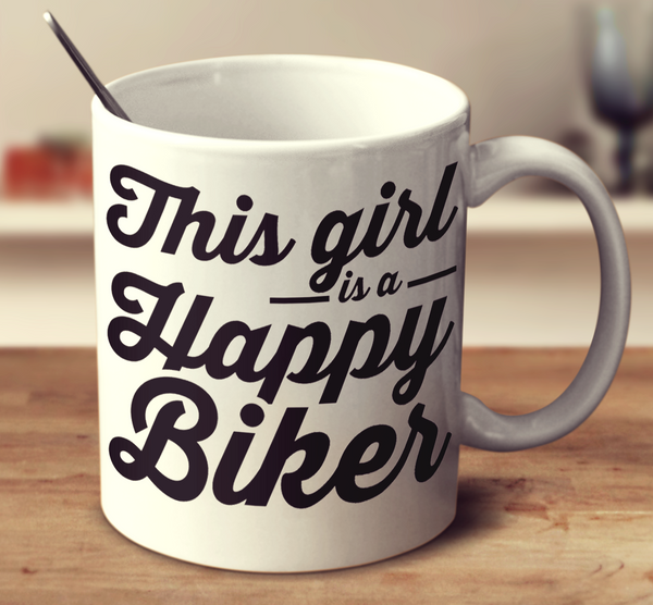 This Girl Is A Happy Biker