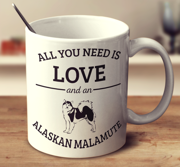 All You Need Is Love And An Alaskan Malamute