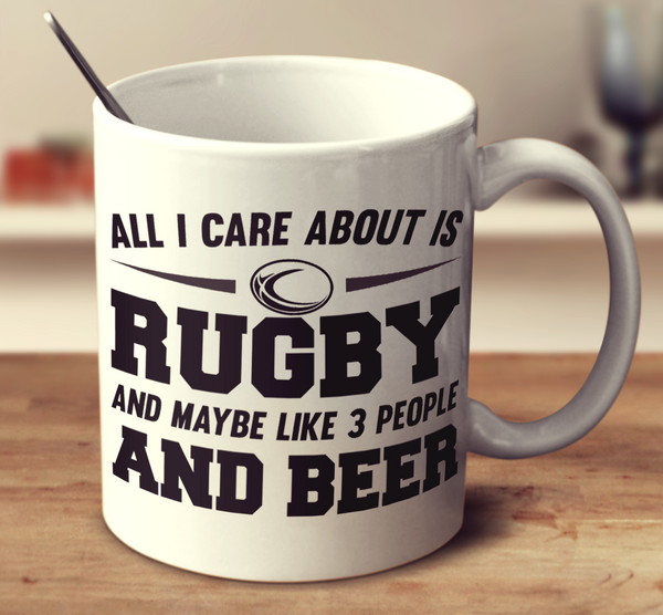All I Care About Is Rugby