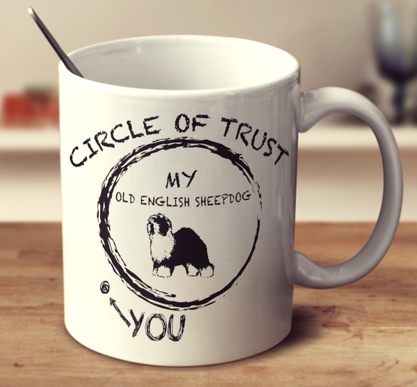 Circle Of Trust Old English Sheepdog