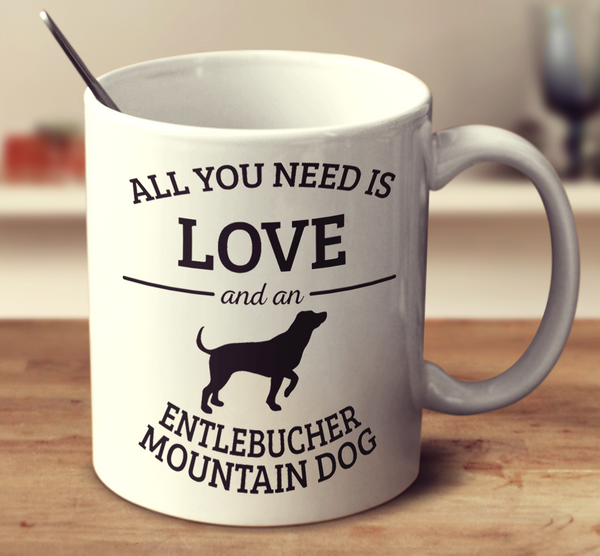 All You Need Is Love And An Entlebucher Mountain Dog
