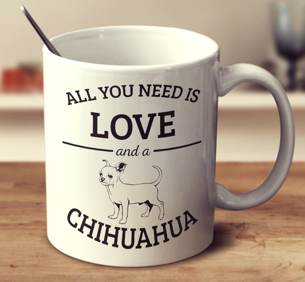 All You Need Is Love And A Chihuahua