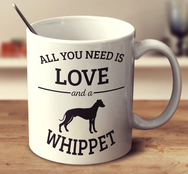 All You Need Is Love And A Whippet