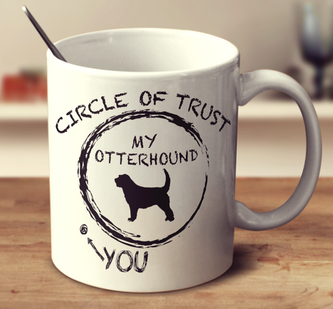 Circle Of Trust Otterhound