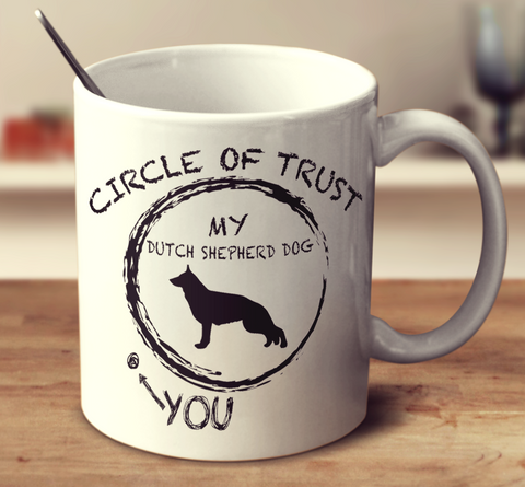 Circle Of Trust Dutch Shepherd Dog