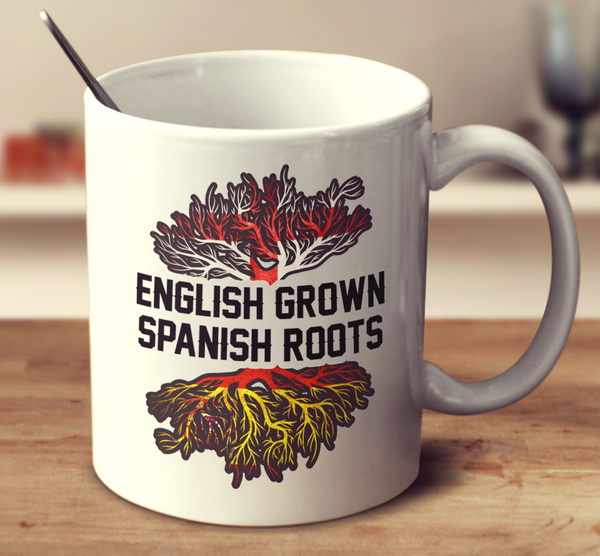 English Grown Spanish Roots