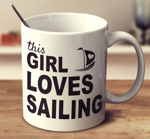 This Girl Loves Sailing