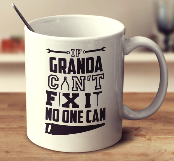 If Granda Can't Fix It No One Can