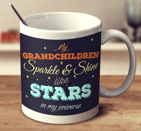 My Grandchildren Sparkle And Shine Like Stars In My Universe