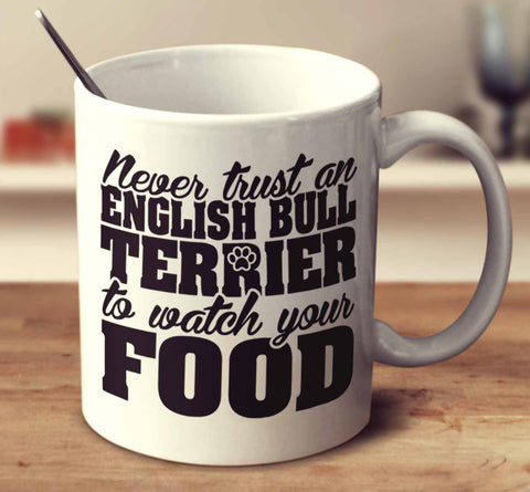 Never Trust An English Bull Terrier To Watch Your Food