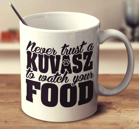 Never Trust A Kuvasz To Watch Your Food
