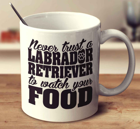 Never Trust A Labrador Retriever To Watch Your Food