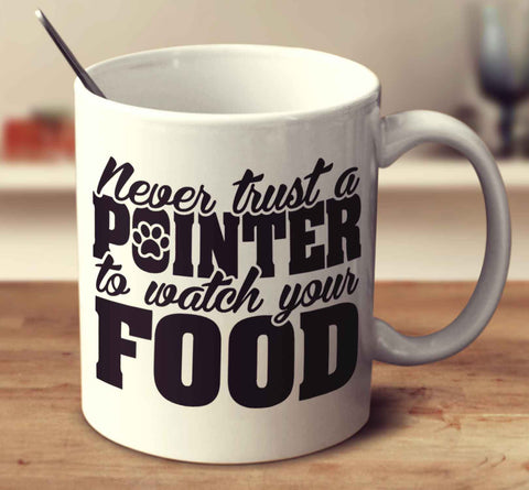 Never Trust A Pointer To Watch Your Food