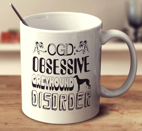 Obsessive Greyhound Disorder