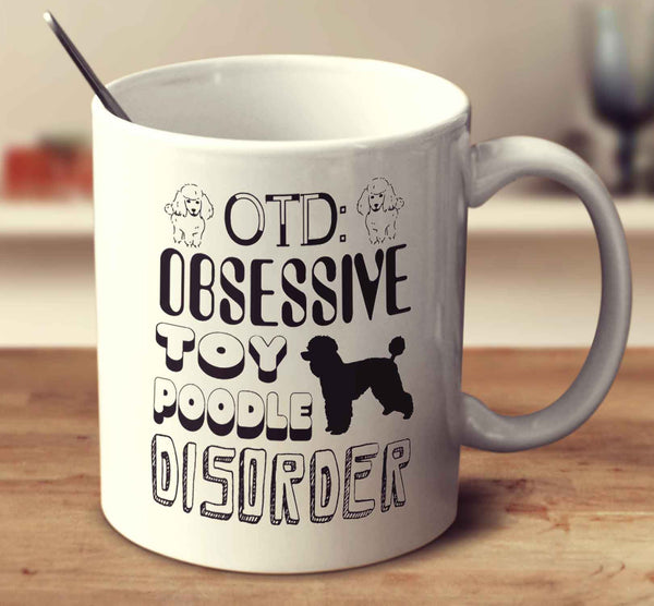 Obsessive Toy Poodle Disorder