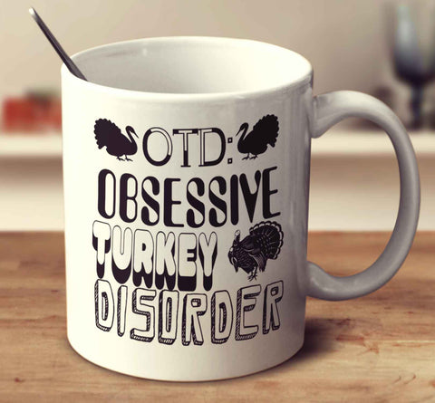 Obsessive Turkey Disorder