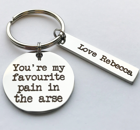 YOU'RE MY FAVOURITE PAIN IN THE ARSE KEYRING
