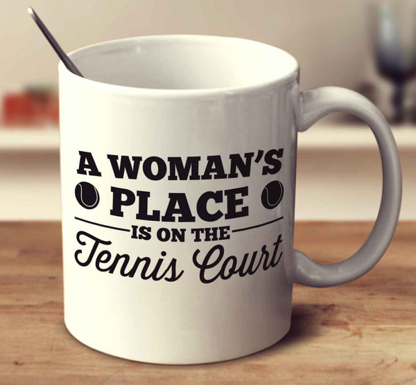 A Woman's Place Is On The Tennis Court