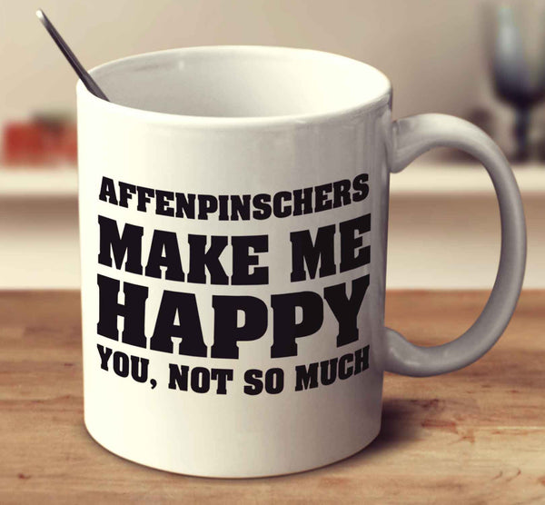 Affenpinschers Make Me Happy