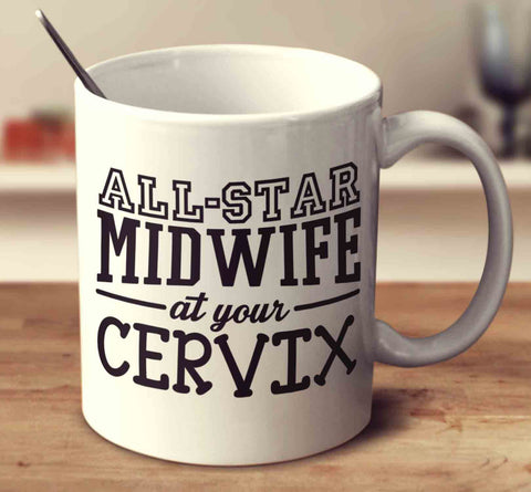 All-Star Midwife At Your Cervix