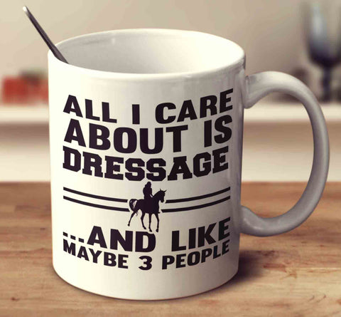 All I Care About Is Dressage And Like Maybe 3 People
