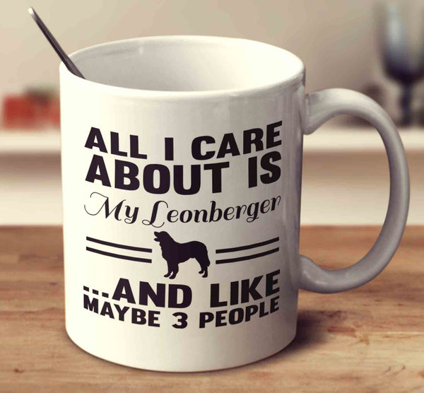 All I Care About Is My Leonberger And Like Maybe 3 People