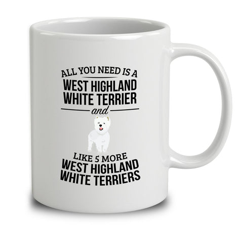 All You Need Is A West Highland White Terrier And Like 5 More West Highland White Terriers