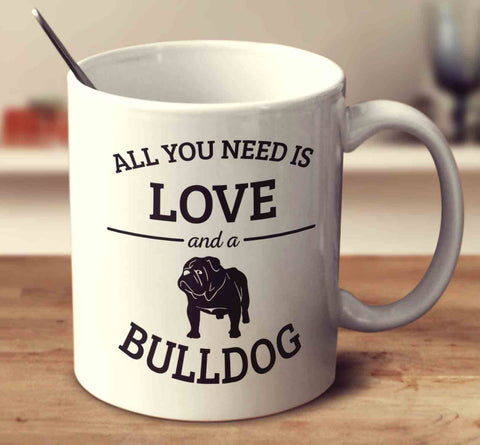 All You Need Is Love And A Bulldog