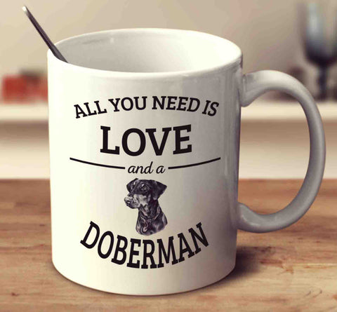 All You Need Is Love And A Doberman - UK