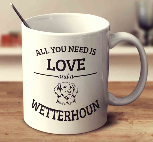 All You Need Is Love And A Wetterhoun