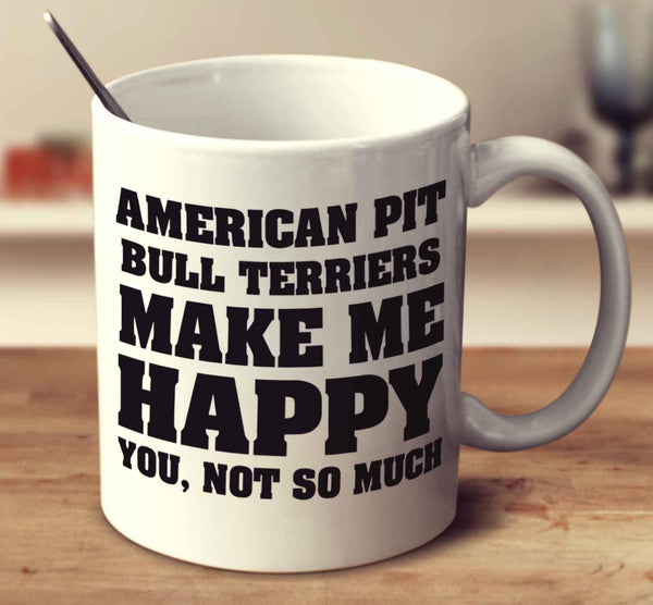 American Pit Bull Terriers Make Me Happy