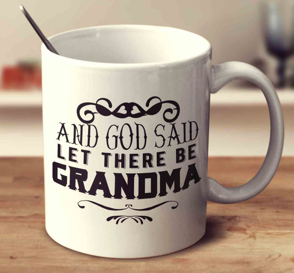 And God Said Let There Be Grandma