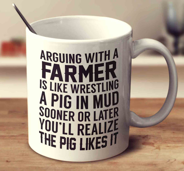 Arguing With A Farmer