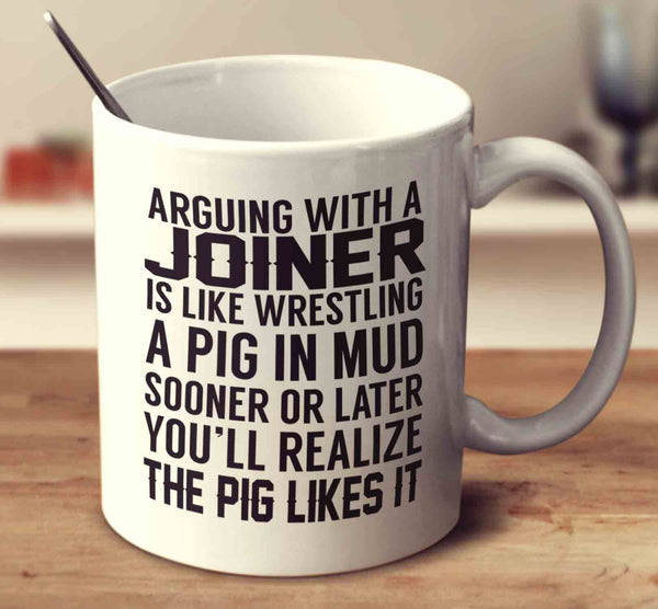 Arguing With A Joiner