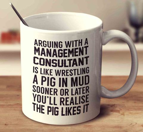 Arguing With A Management Consultant