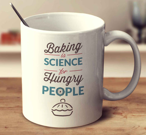 Baking Is Science For Hungry People