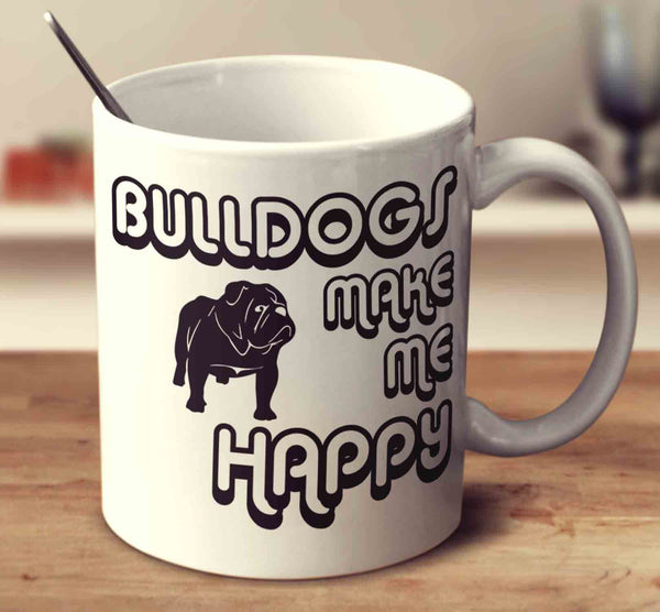 Bulldogs Make Me Happy 2