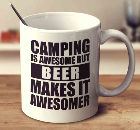 Camping Is Awesome