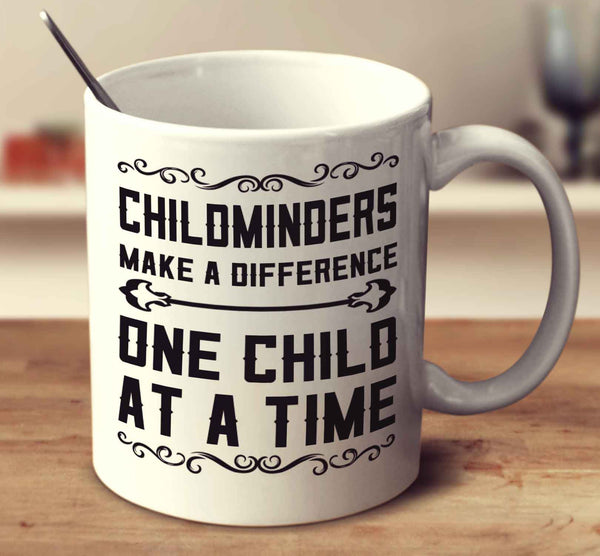 Childminders Make A Difference One Child At A Time