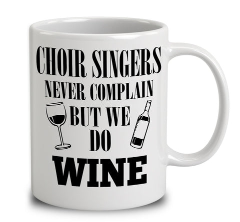Choir Singers Never Complain But We Do Wine