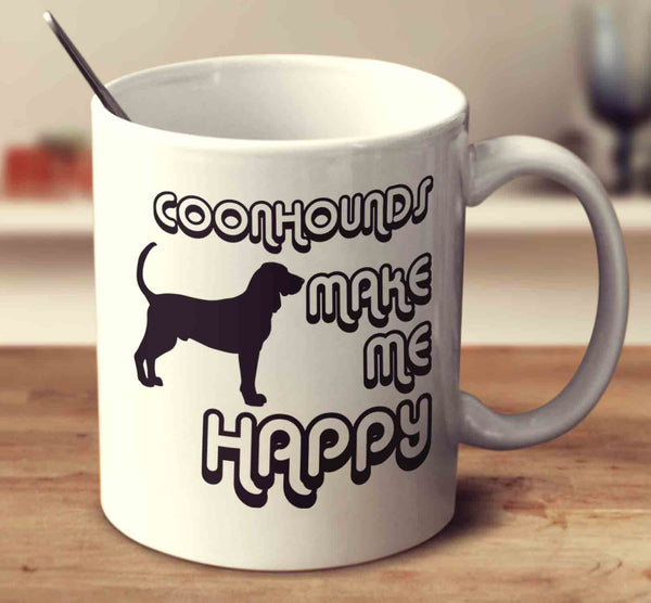 Coonhounds Make Me Happy 2