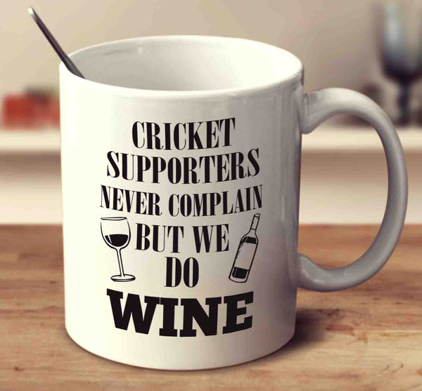 Cricketers Never Complain But We Do Wine