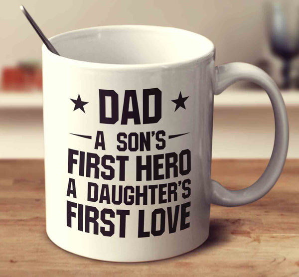 Dad A Son's First Hero