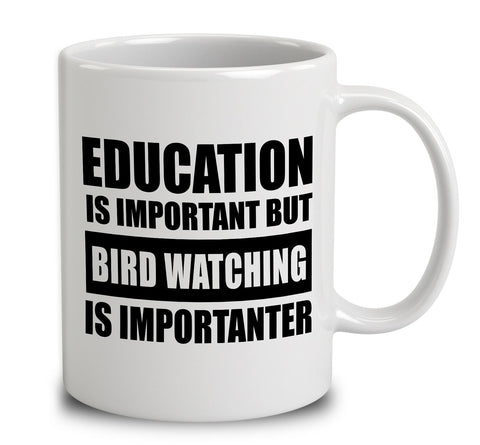 Education Is Important But Bird Watching Is Importanter
