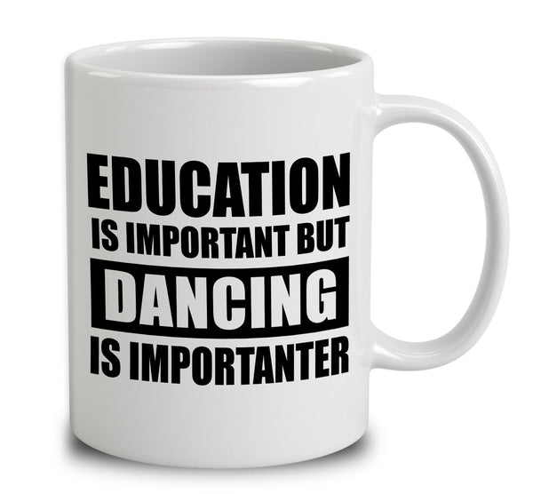 Education Is Important But Dancing Is Importanter