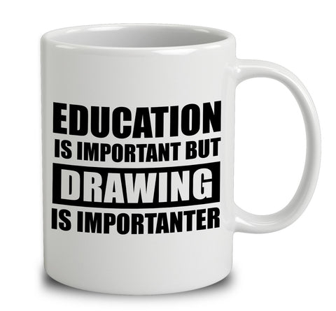 Education Is Important But Drawing Is Importanter